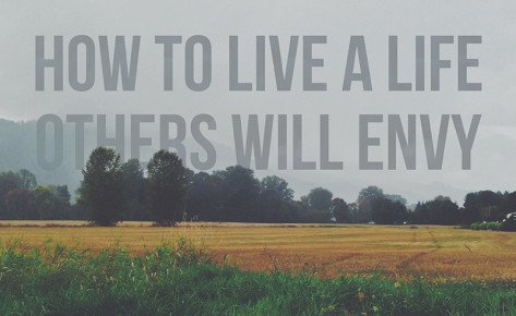 How-to-Live-a-Life-Others-Will-Envy