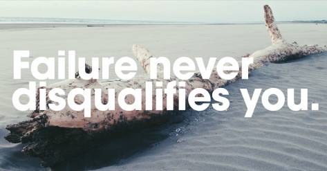 Failure-Never-Disqualifies-You