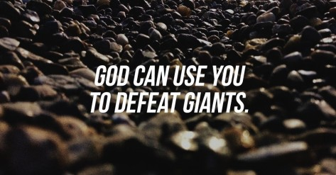 God can use you to defeat giants